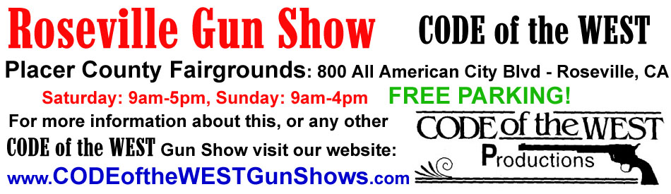 Code of the West Productions Roseville California Gun Show