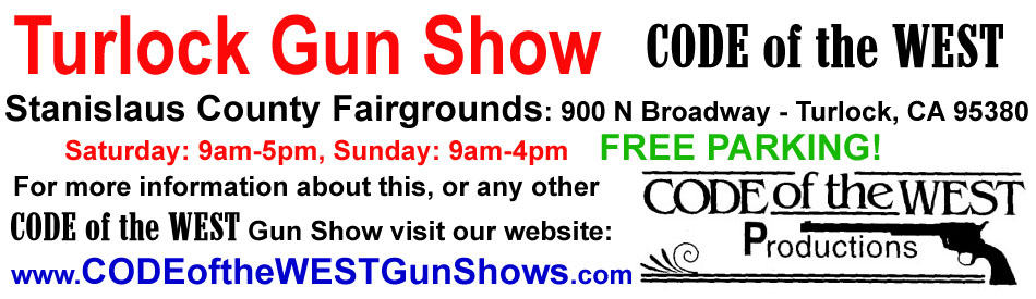 Code of the West Productions Turlock California Gun Show
