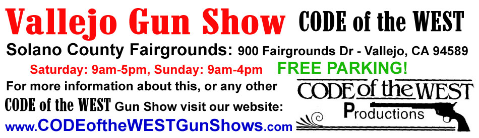 Code of the West Productions Vallejo California Gun Show