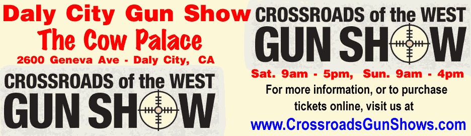 June 12-13, 2021 Crossroads of the West San Francisco / Daly City California Gun Show