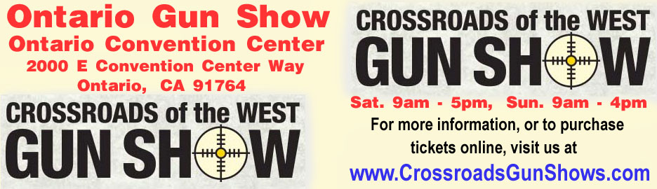 August 1-2, 2020 Crossroads of the West Ontario California Gun Show